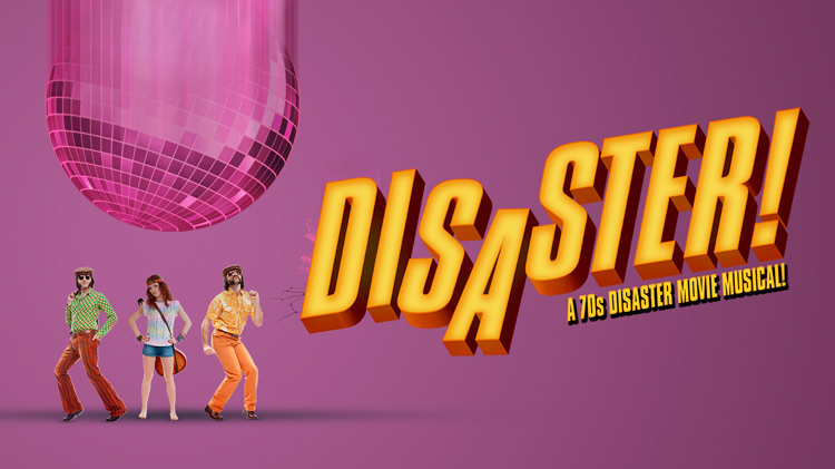 Disaster! - The 70's Disaster Movie Musical